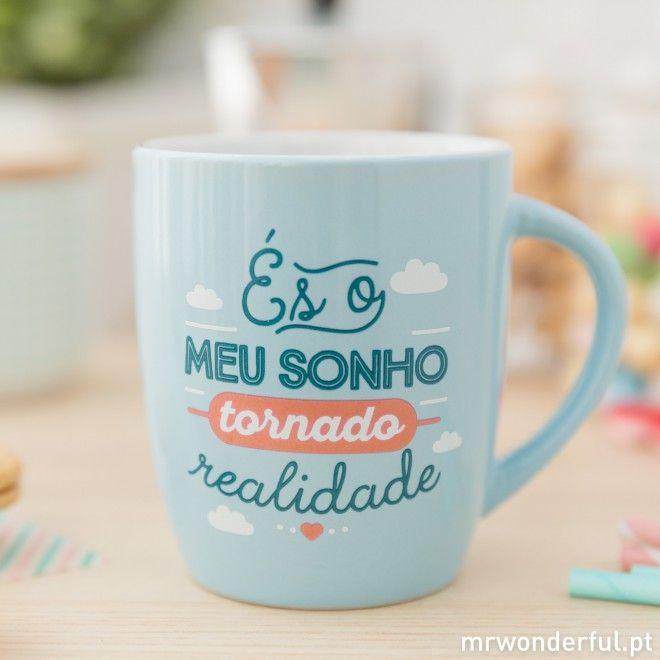 """Caneca """"És o meu sonho tornado realidade"""" (PT)"""