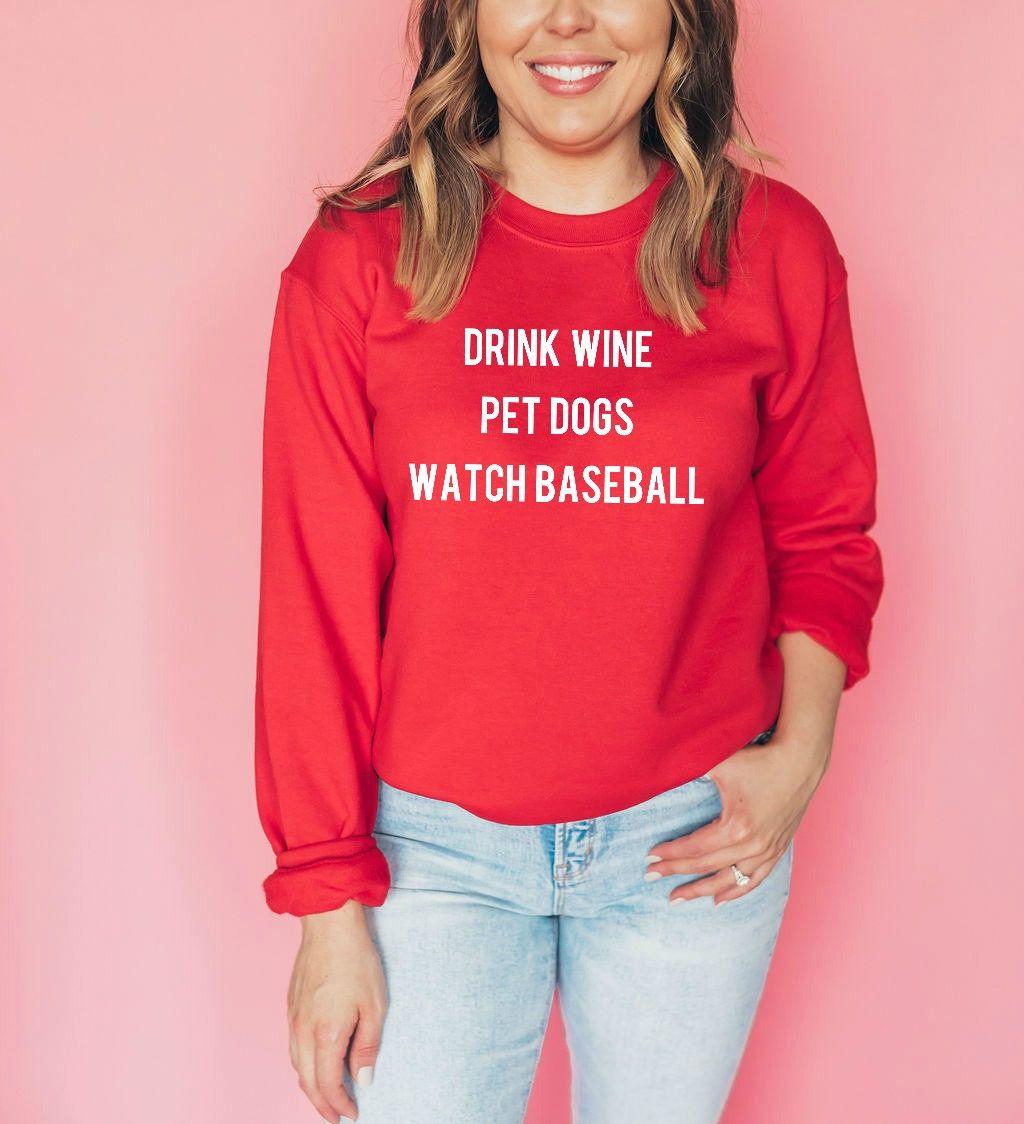Drink Wine Pet Dogs Watch Baseball Sweatshirt Women S Etsy Music Sweatshirts Christmas Sweatshirt Funny Sweatshirts