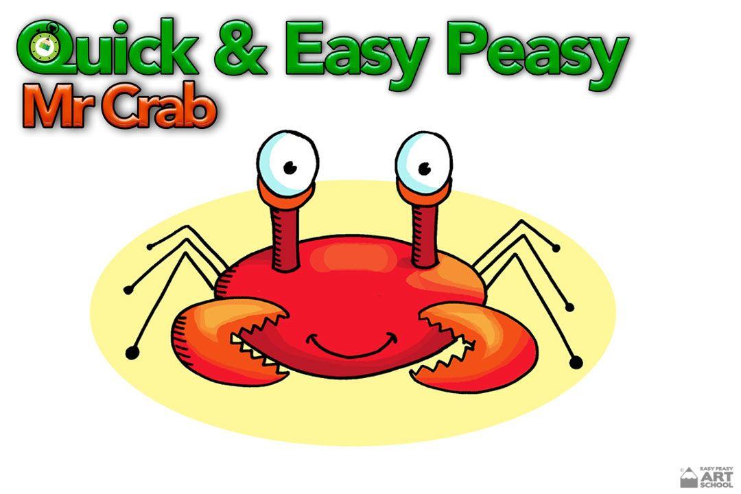 Quick & Easy Peasy Mr Crab Online art school, Art