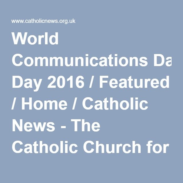 World Communications Day May 8th 2016: Resources including