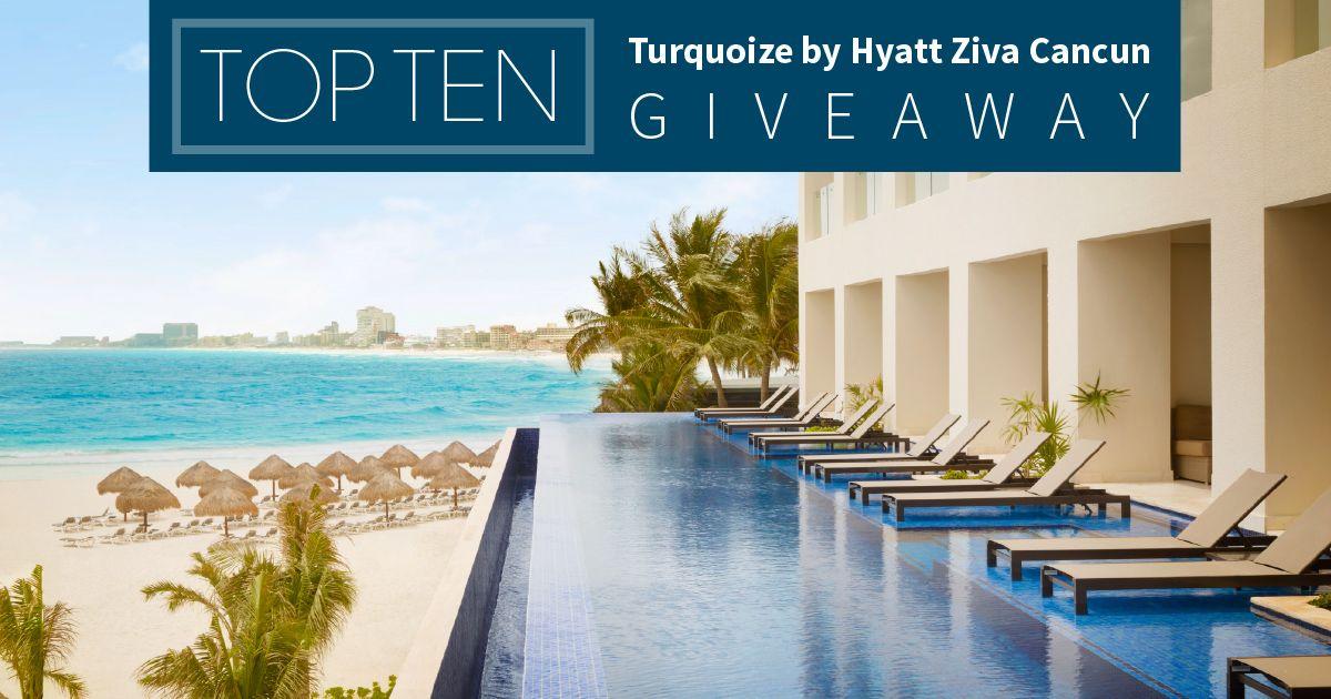 The Top Ten Turquoize by Hyatt Ziva Cancun