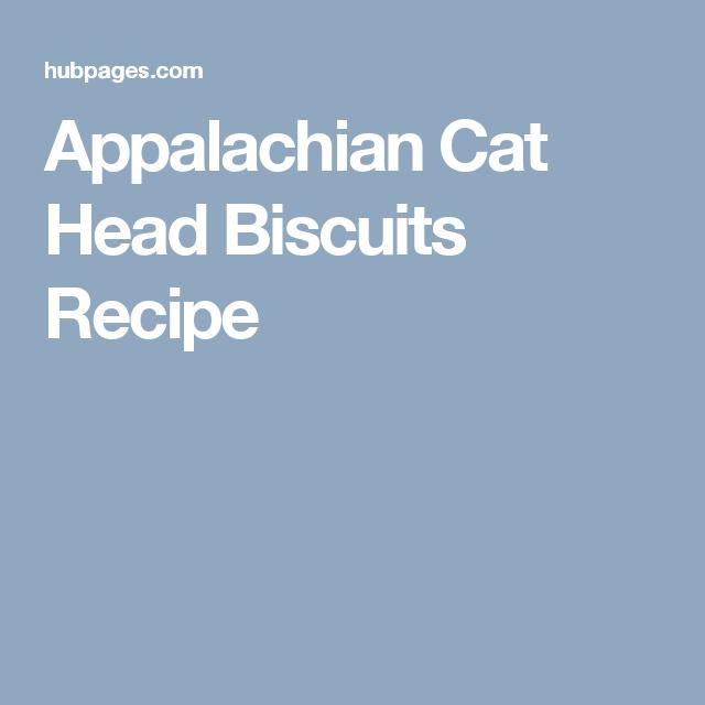 Appalachian Cat Head Biscuits Recipe