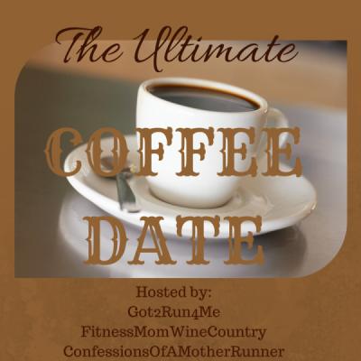 Ultimate Coffee Date and weekly Run down linkups