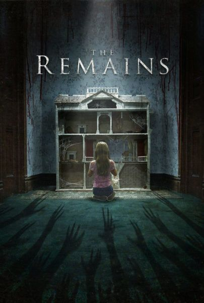 The Remains Movie Poster Scary Movies Horror Movies Horror Movies List
