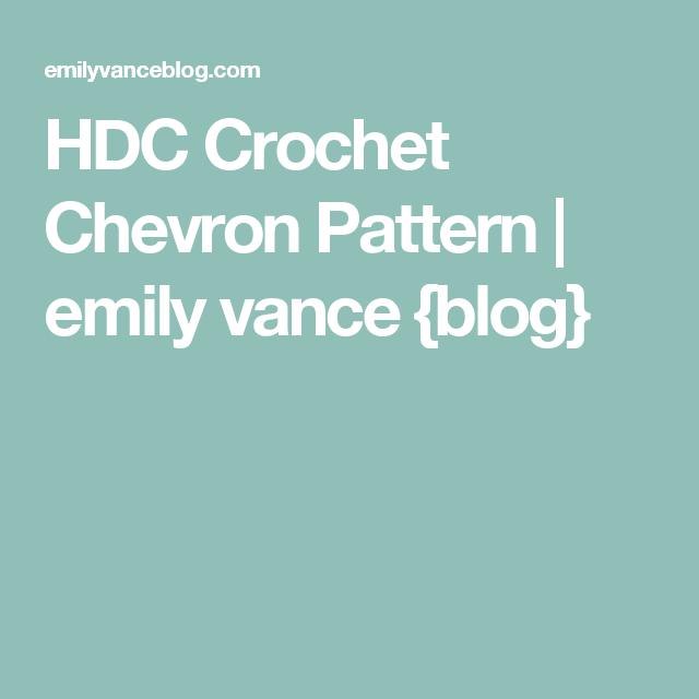 HDC Crochet Chevron Pattern | emily vance {blog} | roses | Pinterest