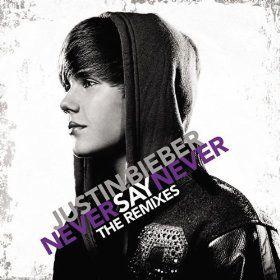 Never Say Never The Remixes Digital Booklet Justin Bieber