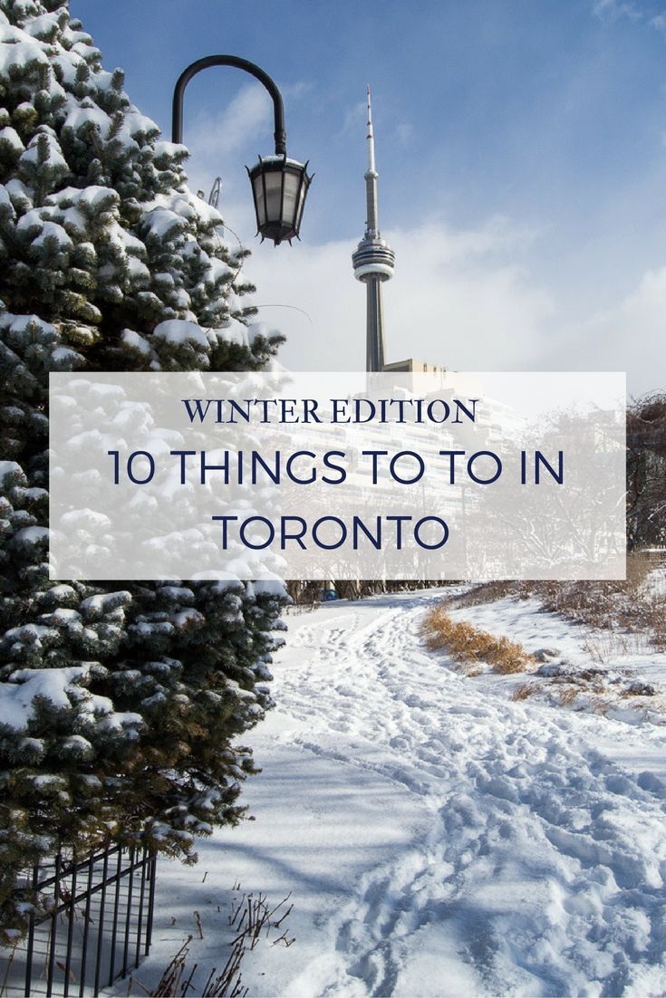 10 Thing to do in Toronto in the winter time.