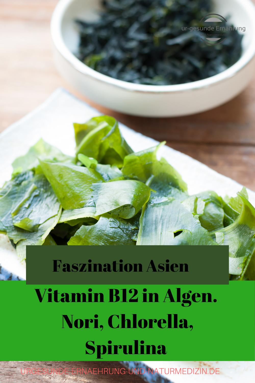 Vitamin B12 in Algen. Nori, Spirulina, Chlorella..