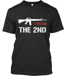 Show the gun-grabbers you stand with the 2nd Amendment.