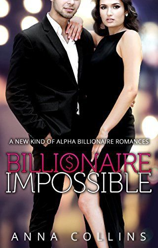 Billionaire Romance: Billionaire Impossible: An Alpha