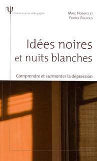 Idées noires et nuits blanches:comprendre et surmonter la dépression