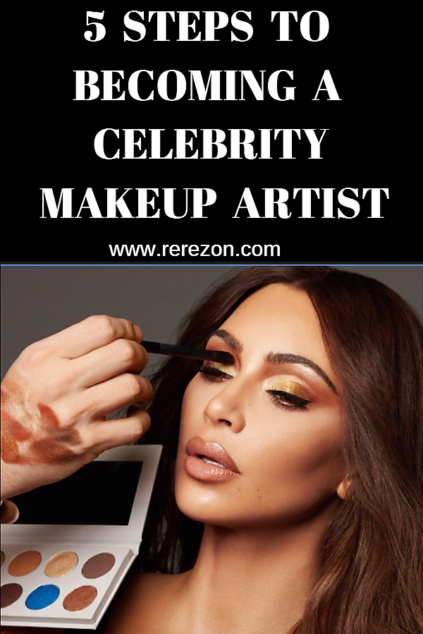 Celebrity Makeup Artist 5 Steps To Becoming A Celebrity Makeup Artist Click The Link To Learn In 2020 Celebrity Makeup Celebrity Makeup Artist Makeup Artist