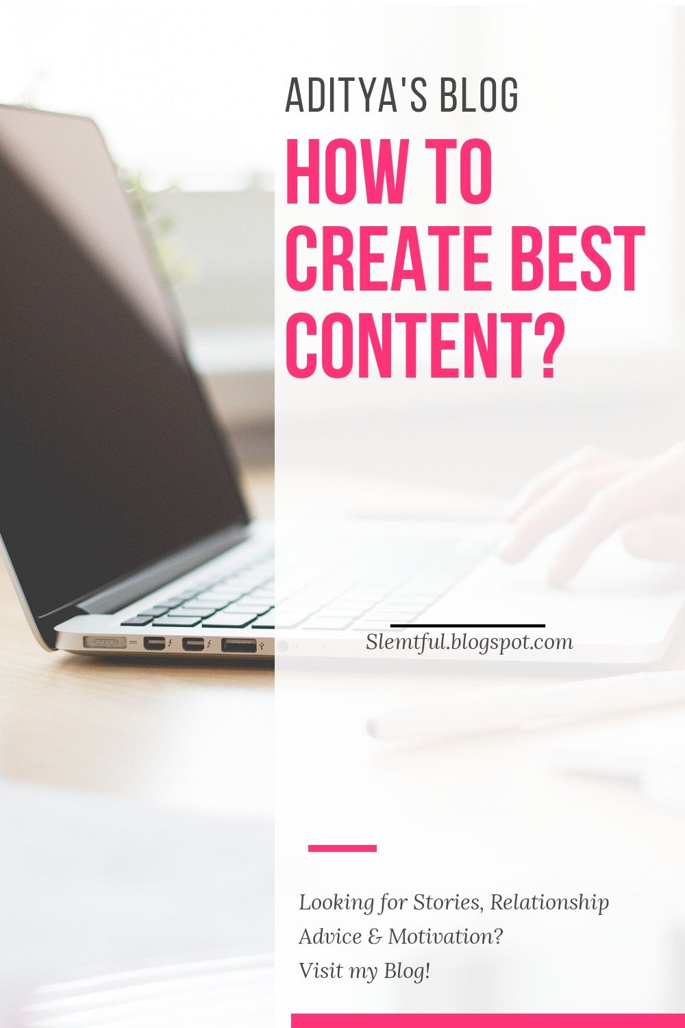 How To Create Best Content | Motivational Article