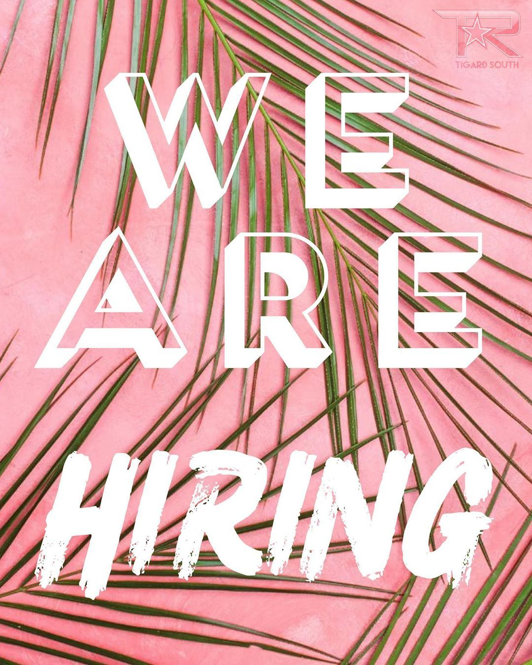WE ARE HIRING TR Tigard South is looking for outgoing and