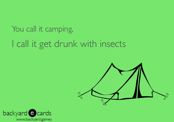 Camping Quotes Funny You call it camping, I call it get drink with insects. Camping  Camping Quotes Funny