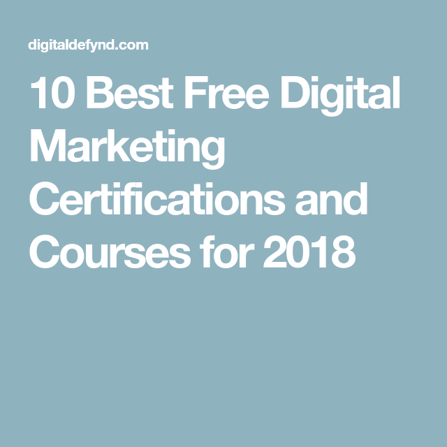 10 Best Free Digital Marketing Certifications and Courses for 2018 ...