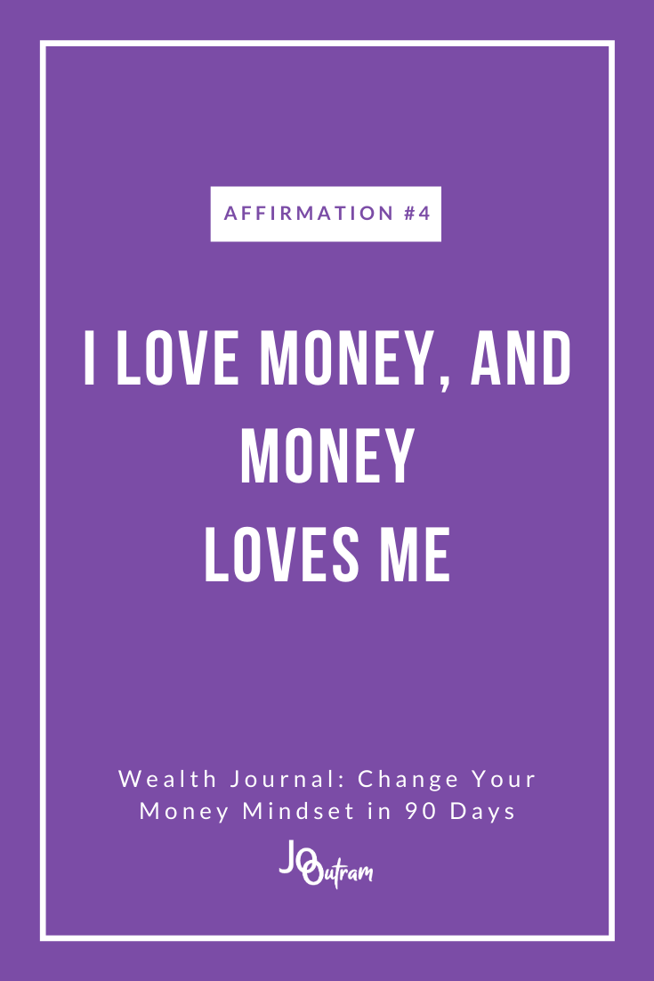 Affirmation 4 I Love Money And Money Loves Me A 90 Day Journal To Help The Reader Follo Wealth Affirmations Business Inspiration Quotes Money Mindset Quotes