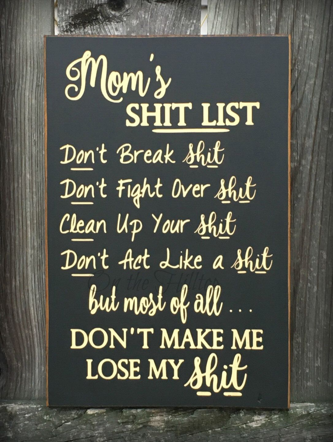 Best Presents For Mom Best 25 Moms Shit List Sign Ideas On Pinterest Gifts