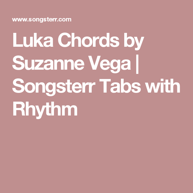 Luka Chords By Suzanne Vega Songsterr Tabs With Rhythm Chords