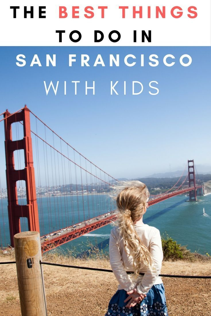 The Best Things To Do In San Francisco Usa With Kids Family Travel