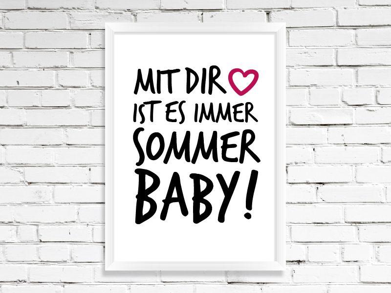 """Poster """"Mit Dir ist es Sommer Baby!"""" DIN A4, A3 von Wortgestaltungsdinge auf DaWanda.com"""