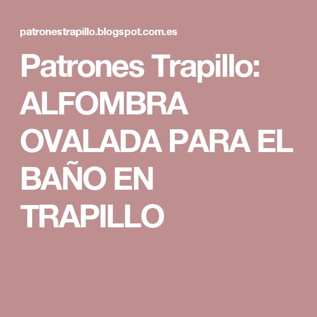 Patrones Trapillo: ALFOMBRA OVALADA PARA EL BAÑO EN TRAPILLO