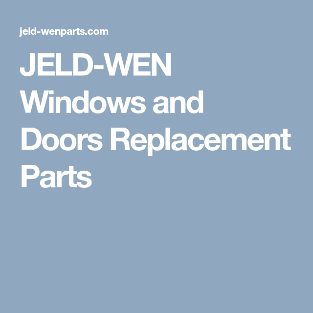 Jeld Wen Windows And Doors Replacement Parts Replace Door Replacement Parts Jeld Wen