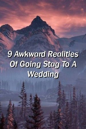 Relationsight 9 Awkward Realities Of Going Stag To A Wedding Relationsight 9 Awkward Realities Of Going Stag To A Wedding