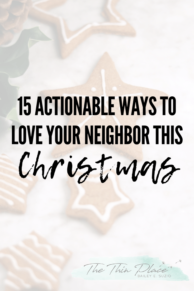 15 Ways to Love Your Neighbor This Christmas | The Thin Place ...