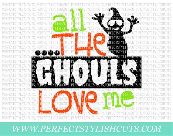 Download All The Ghouls Love Me SVG DXF EPS png Files by ...