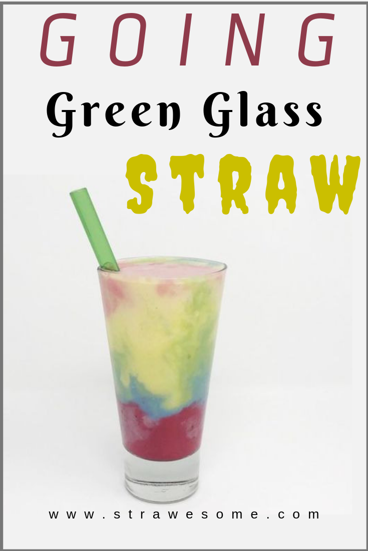 Going Green Glass Straw in 2019 | Colored Glass Straws