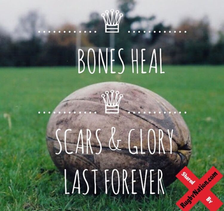 Bones Heal Scares And Glory Last Forever Rugby Quotes Rugby Motivation Rugby Memes