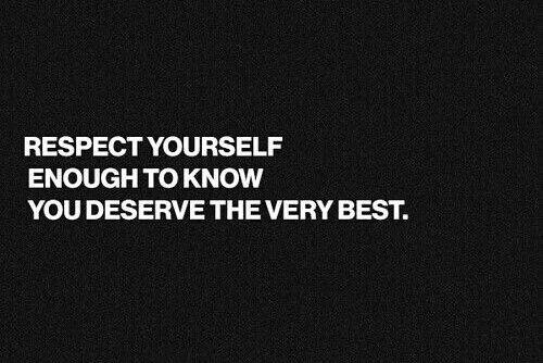 Respect your self enough