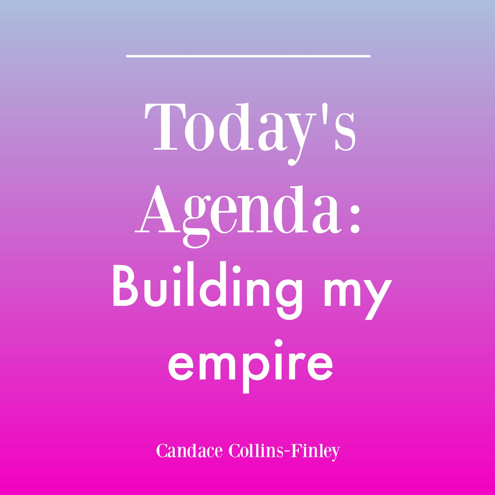 today s agenda building my empire for more articles today s agenda building my empire for more articles career tips
