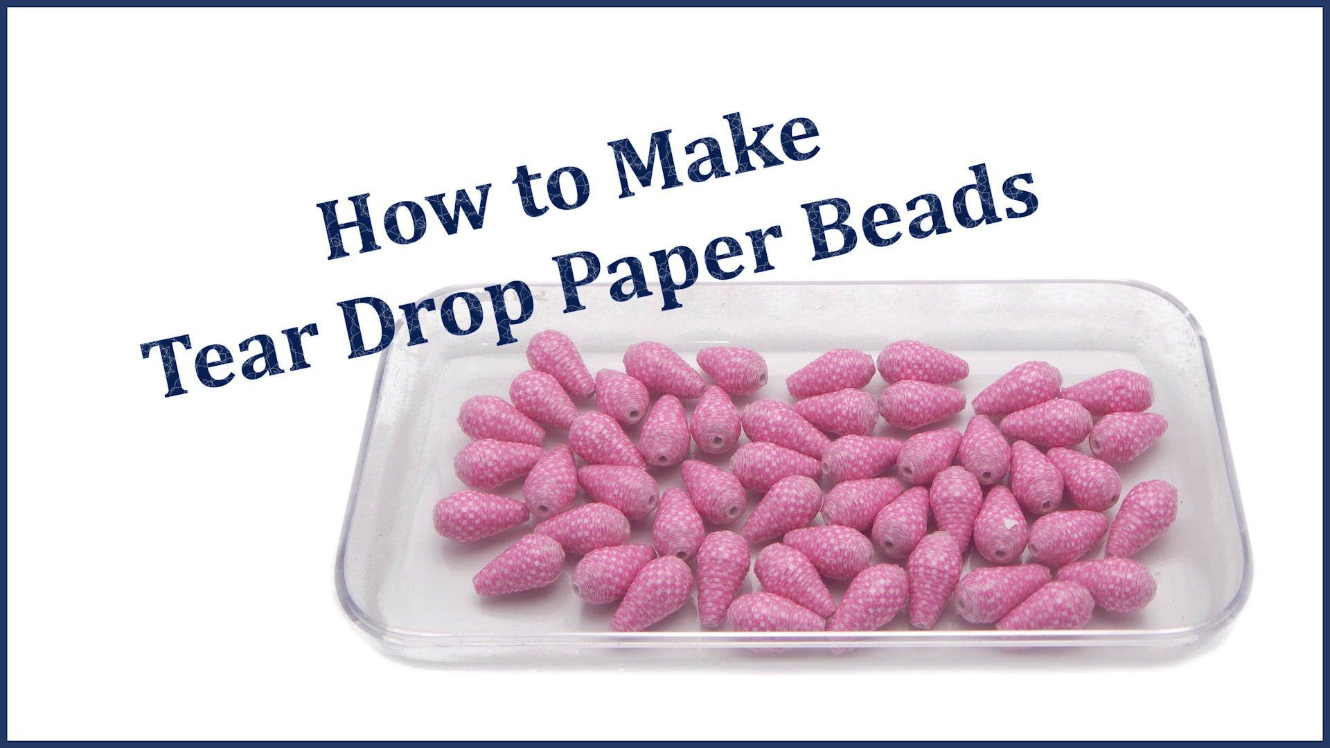How to Make Tear Drop Paper Beads
