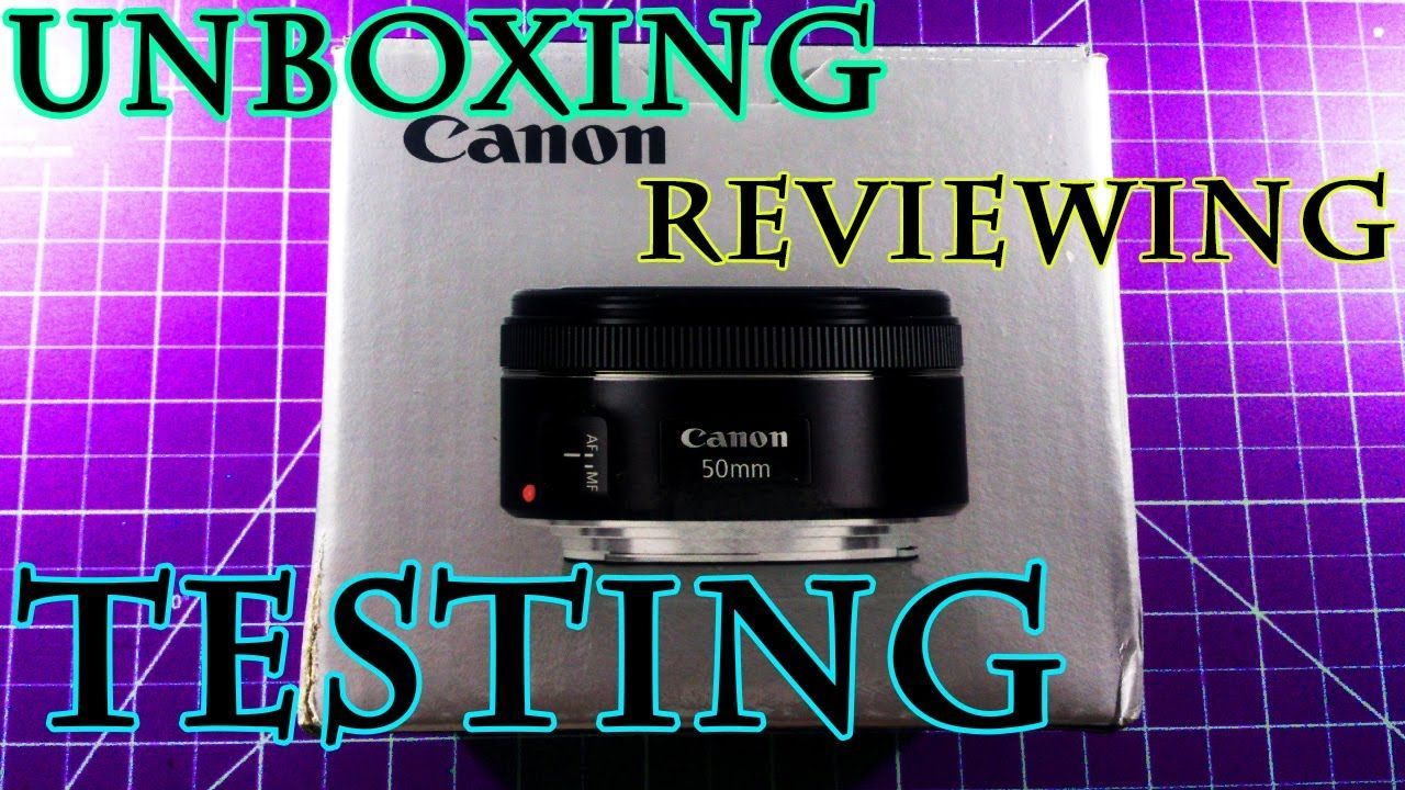 Canon 50mm F1 8 Stm Lens Unboxing Reviewing Testing Unboxing Lens Canon