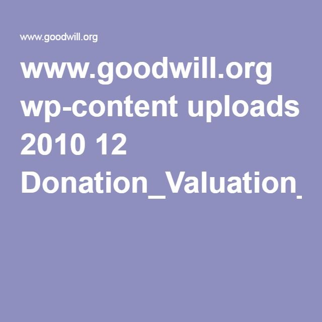 www.goodwill.org wp-content uploads 2010 12 Donation_Valuation_Guide.pdf