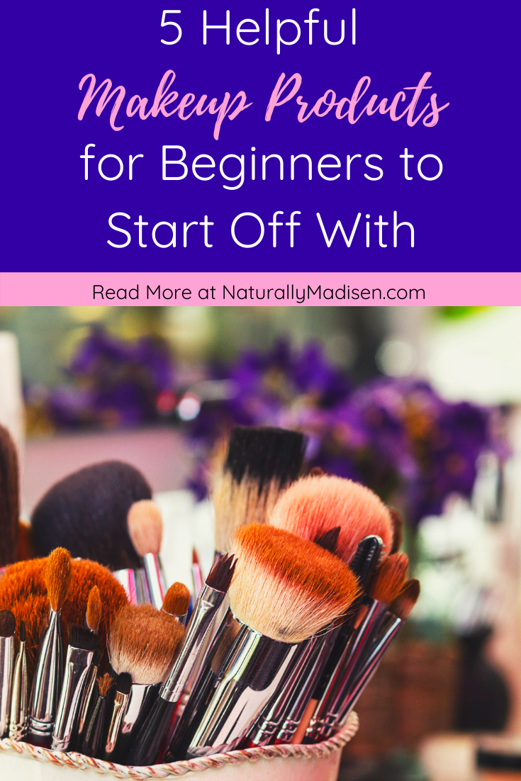 5 Helpful Makeup Products for Beginners to Start With in