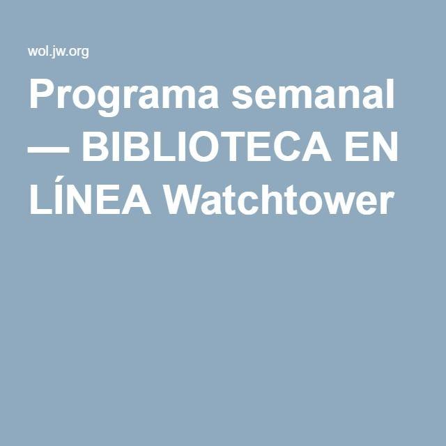 Programa Semanal Biblioteca En Linea Watchtower Biblioteca Testigos De Jehova Semanales En esta biblioteca encontrará todo tipo de publicaciones basadas en la biblia. pinterest