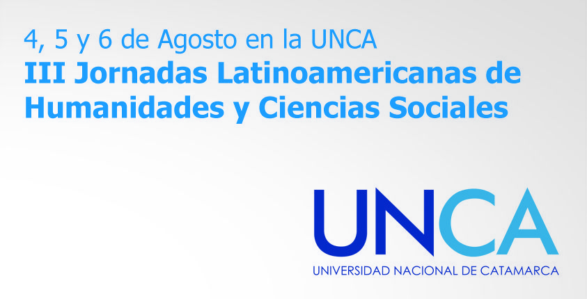III Jornadas Latinoamericanas de Humanidades y Ciencias Sociales / #UNCA #Catamarca #humanidades #cienciassociales #universidad