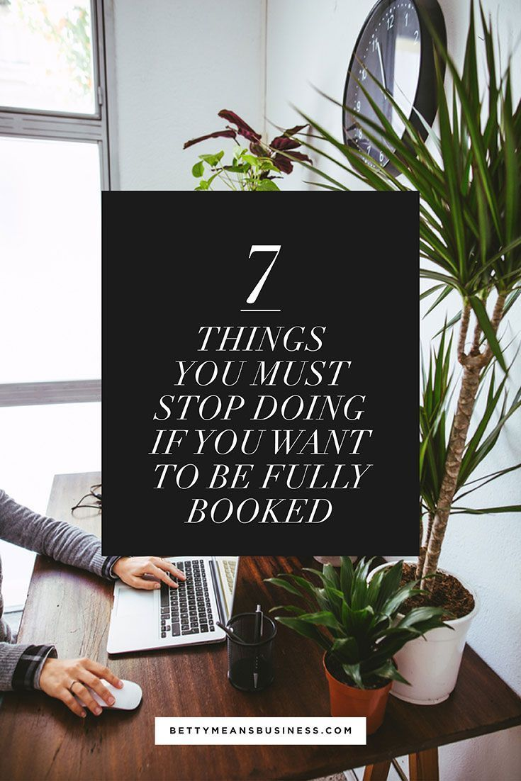 , 7 Things You Must Stop Doing If You Want To Be Fully Booked – Betty Means Business, Anja Rubik Blog, Anja Rubik Blog