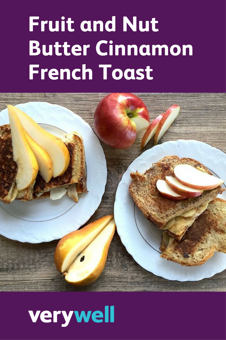 Fruit and Nut Butter Cinnamon French Toast