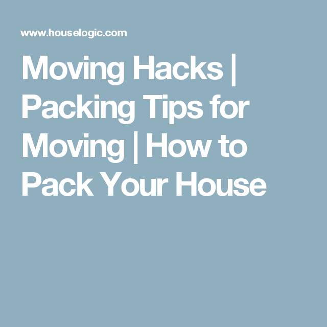 Moving Hacks | Packing Tips for Moving | How to Pack Your House