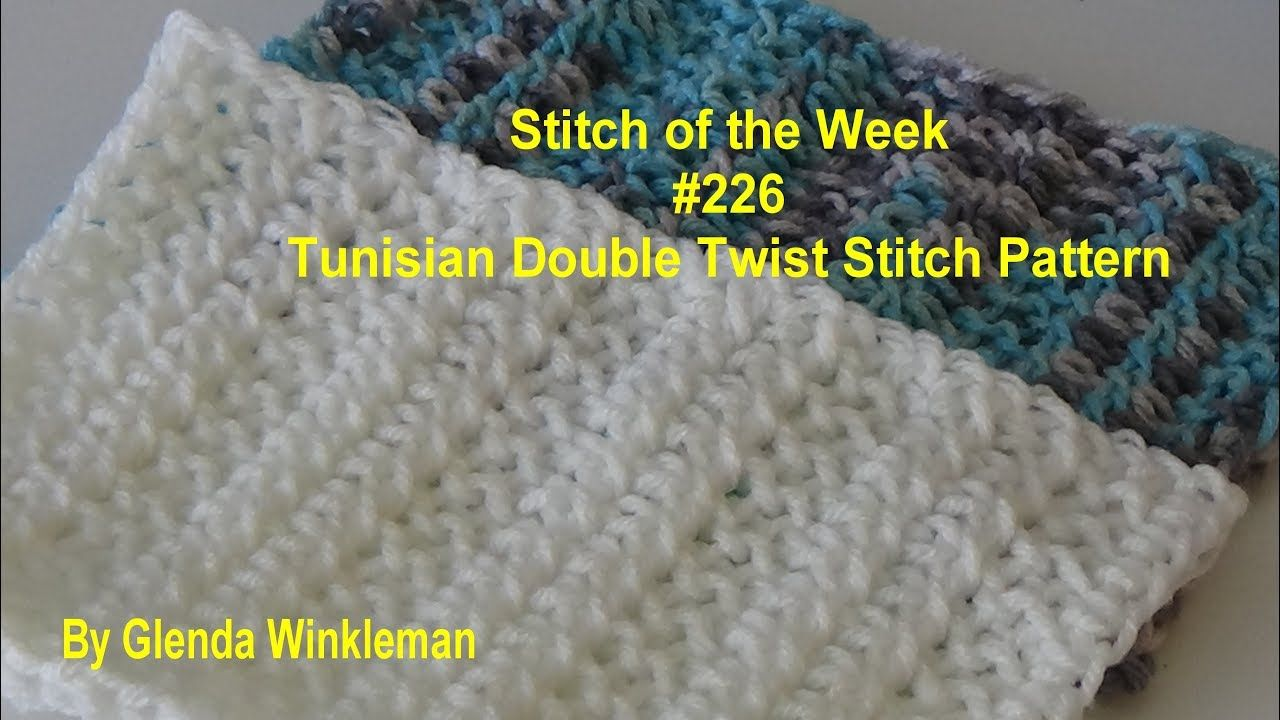 Stitch of the Week #226 Tunisian Double Twist Stitch Pattern (Free ...