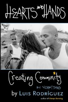 Hearts and Hands: Creating Community in Violent Times | IndieBound