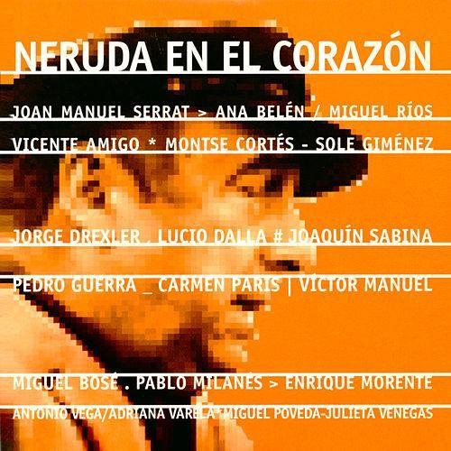 Para Que Tú Me Digas Musica Del Mundo Neruda Miguel Rios