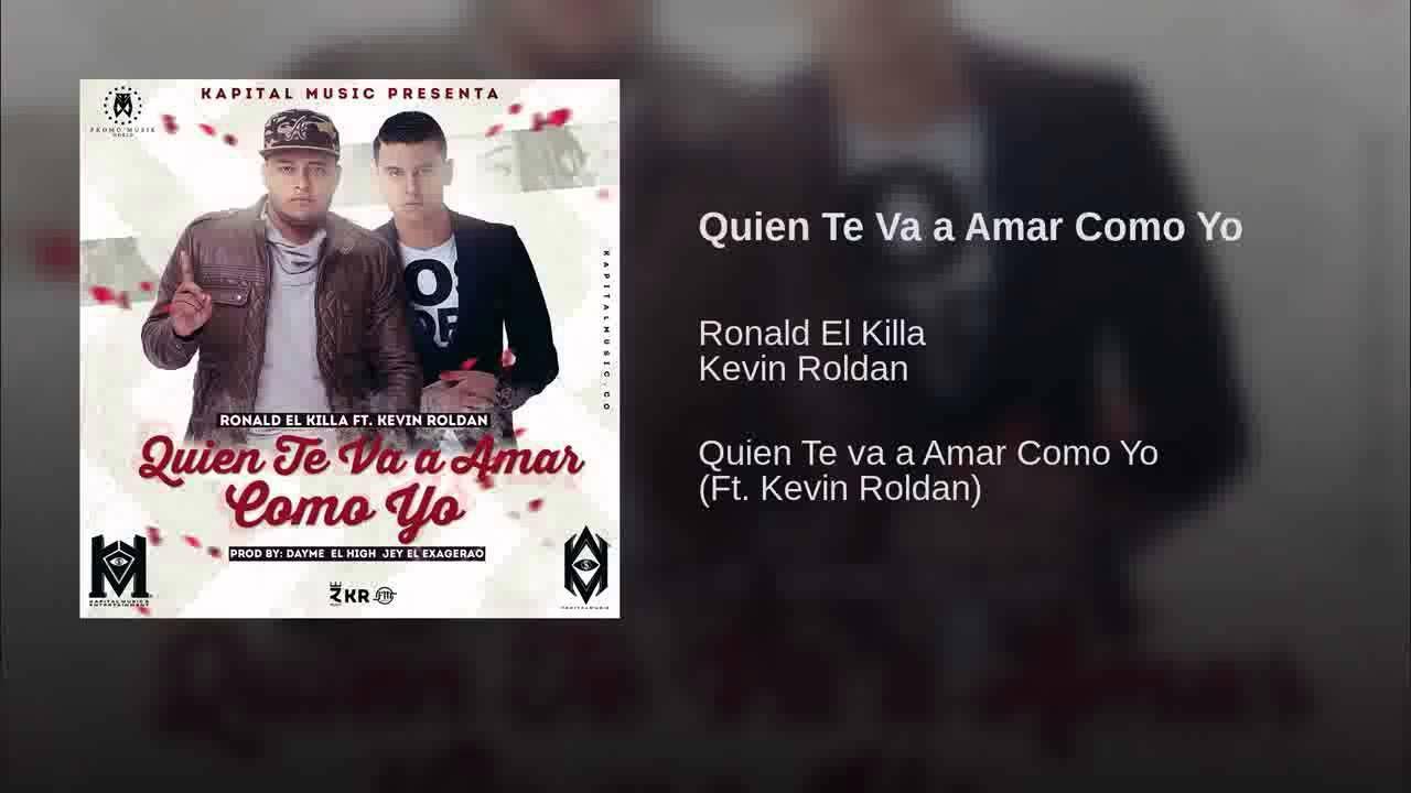 Quien Te Va A Amar Como Yo Ronald El Killa Ft Kevin Roldan Ronald Youtube Movie Posters
