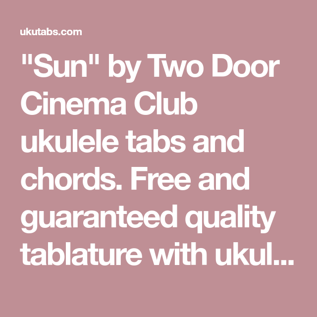 Sun By Two Door Cinema Club Ukulele Tabs And Chords Free And