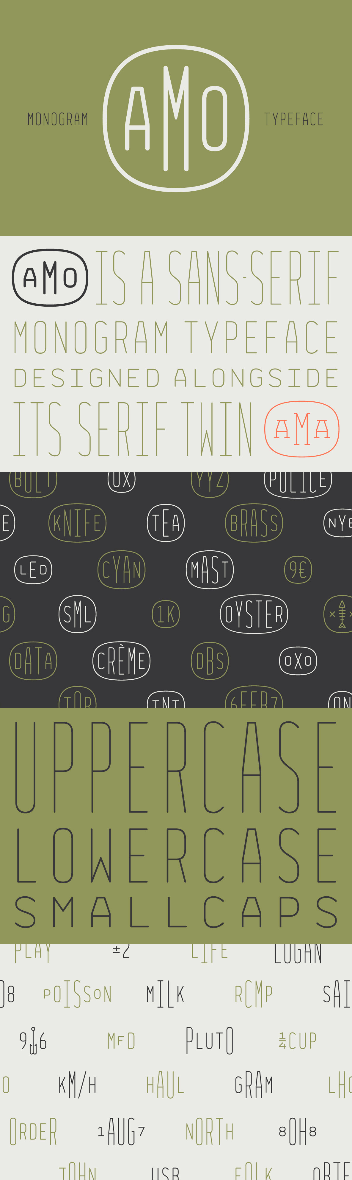 Amo - Amo is a monospaced sans-serif typeface designed for creating monograms and rounded badges.