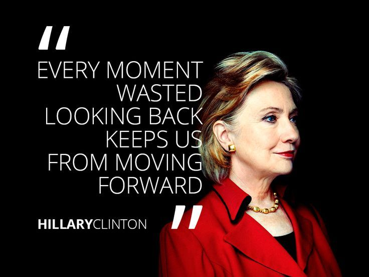 Hillary Clinton Quotes Alluring Pinwilliam Uchtman On 1000 Quotes  Pinterest  Move Forward